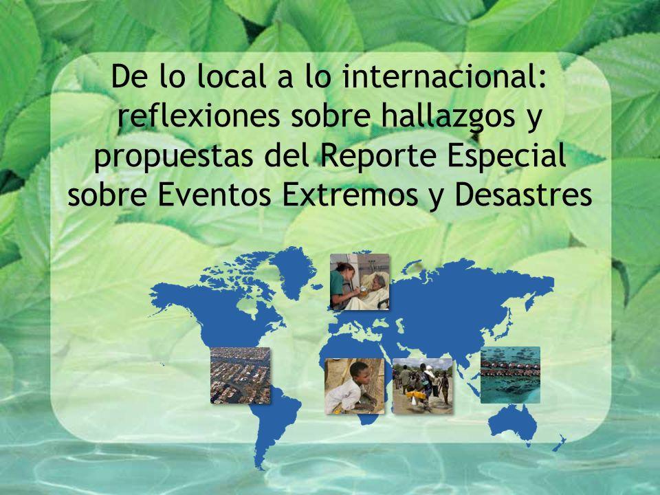 De lo local a lo internacional: reflexiones sobre hallazgos y propuestas del Reporte Especial sobre Eventos Extremos y Desastres