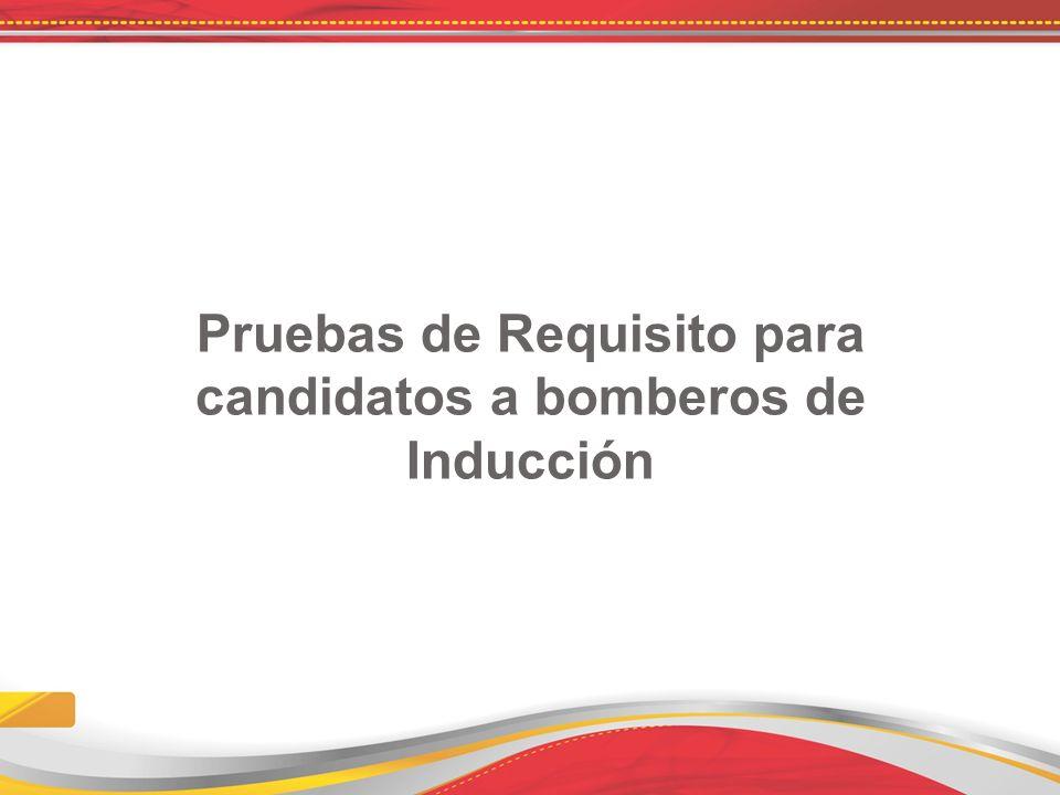 Pruebas de Requisito para candidatos a bomberos de Inducción