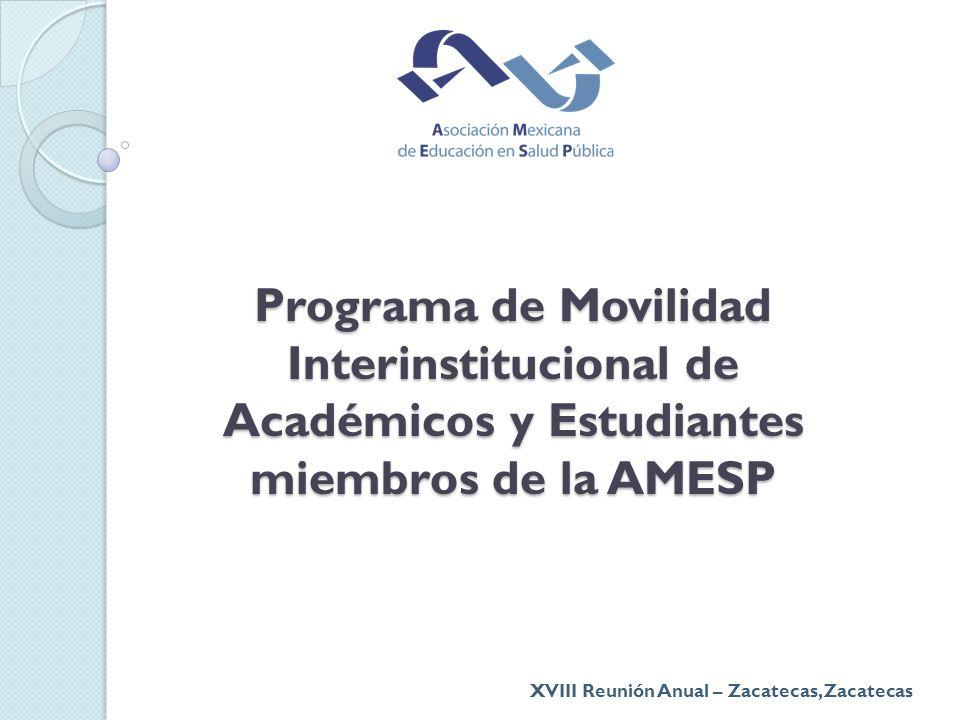 Programa de Movilidad Interinstitucional de Académicos y Estudiantes miembros de la AMESP XVIII Reunión Anual – Zacatecas, Zacatecas