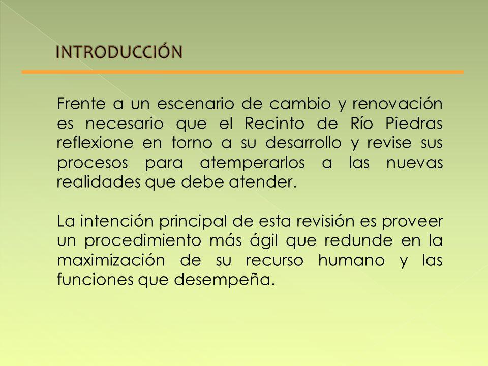 Frente a un escenario de cambio y renovación es necesario que el Recinto de Río Piedras reflexione en torno a su desarrollo y revise sus procesos para atemperarlos a las nuevas realidades que debe atender.
