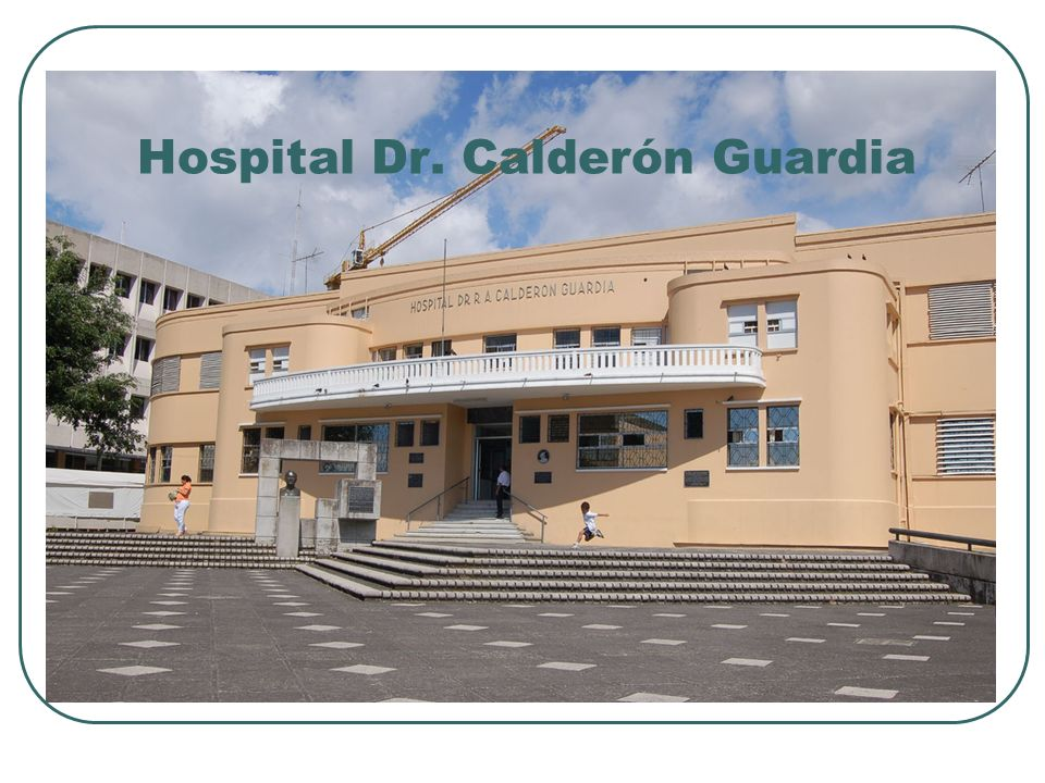 Hospital Dr. Calderón Guardia