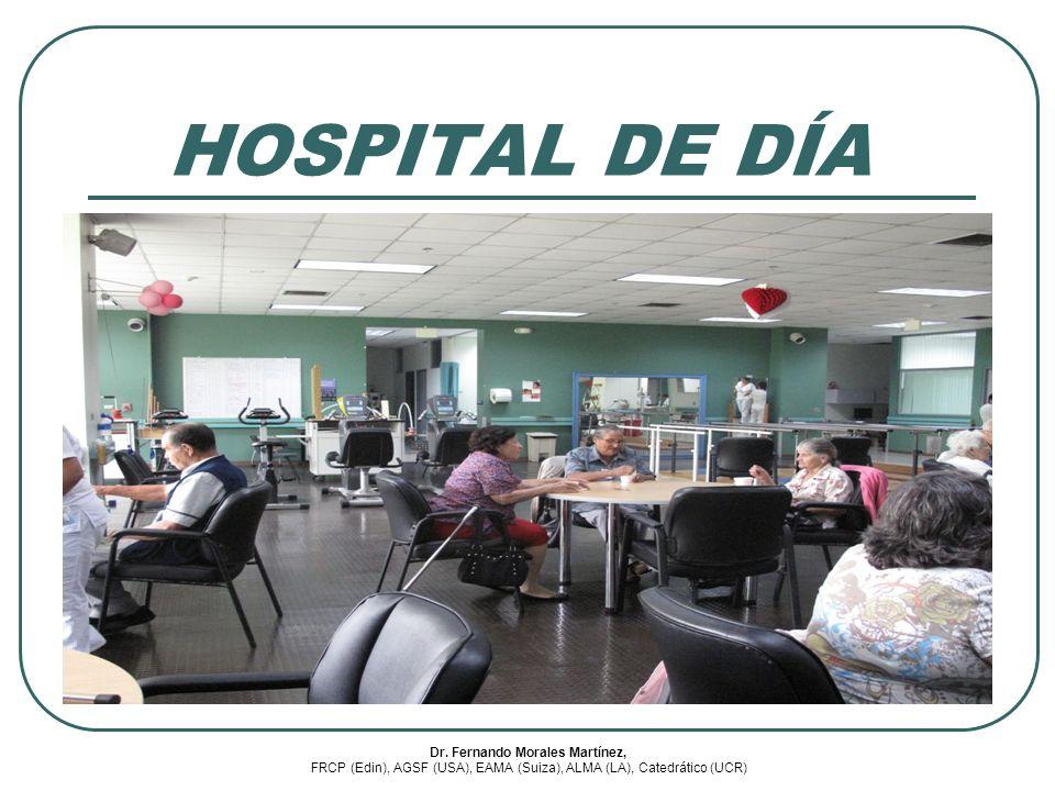 HOSPITAL DE DÍA Dr. Fernando Morales Martínez, FRCP (Edin), AGSF (USA), EAMA (Suiza), ALMA (LA), Catedrático (UCR)