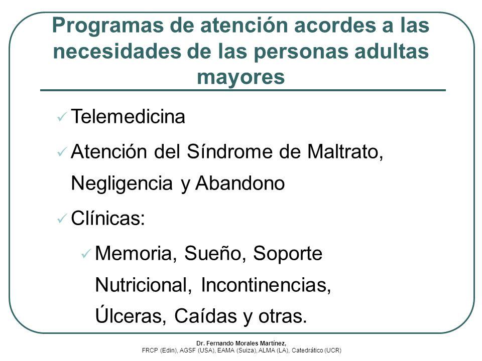 Programas de atención acordes a las necesidades de las personas adultas mayores Telemedicina Atención del Síndrome de Maltrato, Negligencia y Abandono