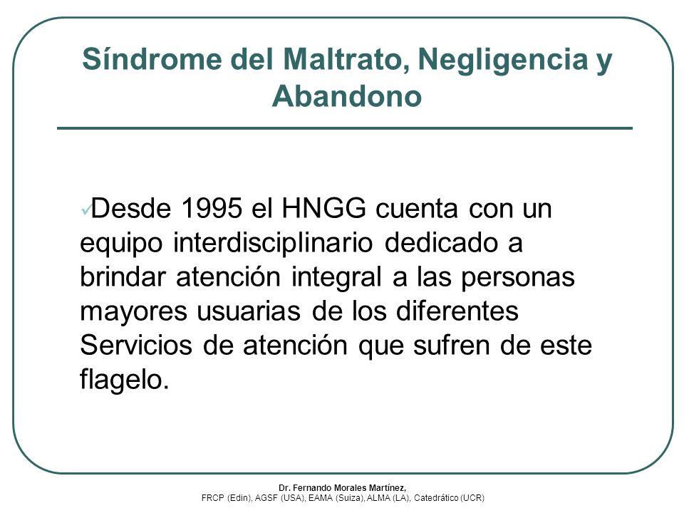 Síndrome del Maltrato, Negligencia y Abandono Desde 1995 el HNGG cuenta con un equipo interdisciplinario dedicado a brindar atención integral a las pe