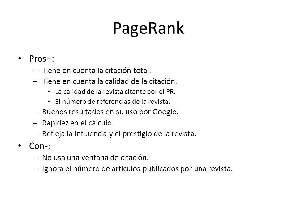 PageRank Pros+: – Tiene en cuenta la citación total.