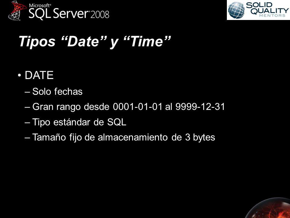 Tipos Date y Time DATE –Solo fechas –Gran rango desde 0001-01-01 al 9999-12-31 –Tipo estándar de SQL –Tamaño fijo de almacenamiento de 3 bytes