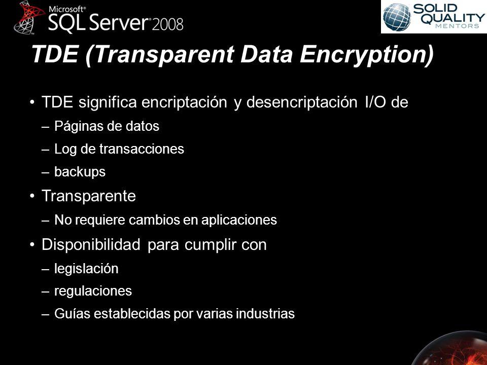 TDE: Detalles Utiliza llave de encriptación de BBDD(DEK) –Almacenado en el sector de inicio de BBDD por disponibilidad –Seguridad mediante certificado almacenado en la BBDD master –Comandos DDL para manejar DEK –CREATE/ALTER/DROP –ALTER DATABASE para encriptar y desencriptar Notas –El canal de comunicación no esta encriptado (usa SSL) Considerarlo entonces mirroring o log shipping –tempdb se encripta si otra BBDD lo hace Posible degradación de rendimiento en BBDD no cifradas