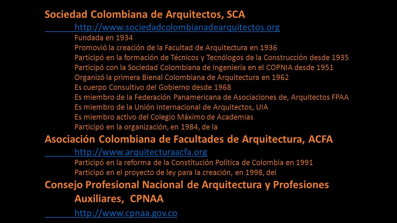 Bolivia Colegio de Arquitectos de Bolivia http://www.bolivia-arquitectos.org Colombia Sociedad Colombiana de Arquitectos http://www.sociedadcolombianadearquitectos.org Ecuador Colegio de Arquitectos del Ecuador http://www.caesen.org.ec Perú Colegio de Arquitectos del Perú http://www.cap.org.pe Venezuela Colegio de Arquitectos de Venezuela http://www.cav.org.ve