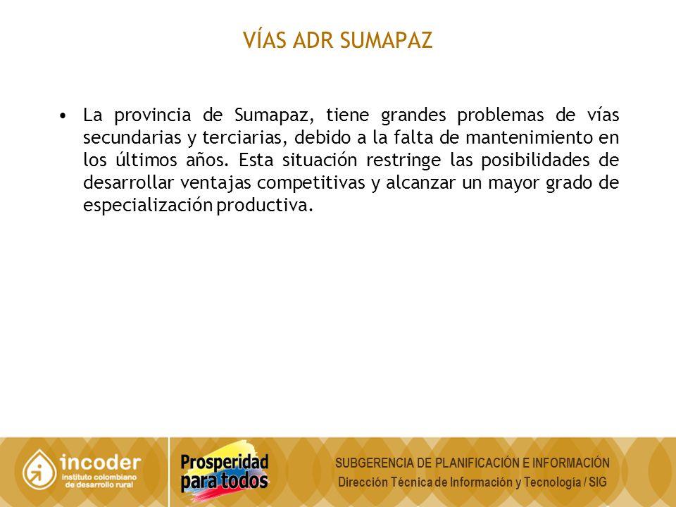VÍAS ADR SUMAPAZ La provincia de Sumapaz, tiene grandes problemas de vías secundarias y terciarias, debido a la falta de mantenimiento en los últimos años.
