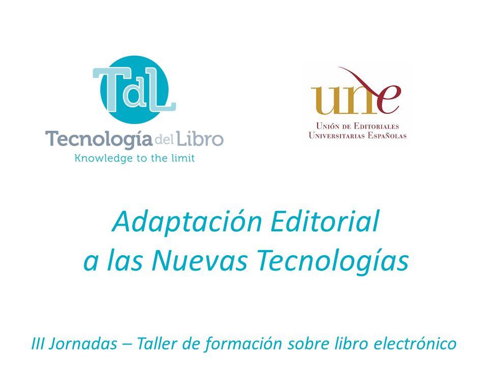 III Jornadas – Taller de formación sobre libro electrónico Adaptación Editorial a las Nuevas Tecnologías