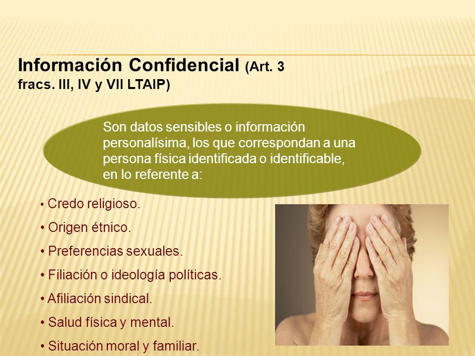 Son datos sensibles o información personalísima, los que correspondan a una persona física identificada o identificable, en lo referente a: Informació