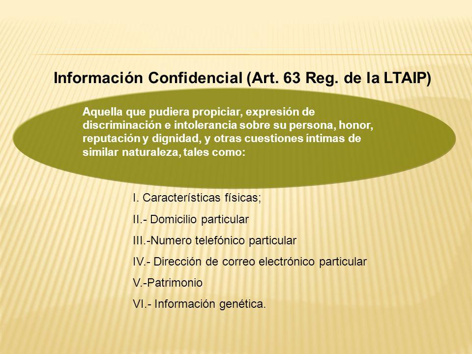 I. Características físicas; II.- Domicilio particular III.-Numero telefónico particular IV.- Dirección de correo electrónico particular V.-Patrimonio