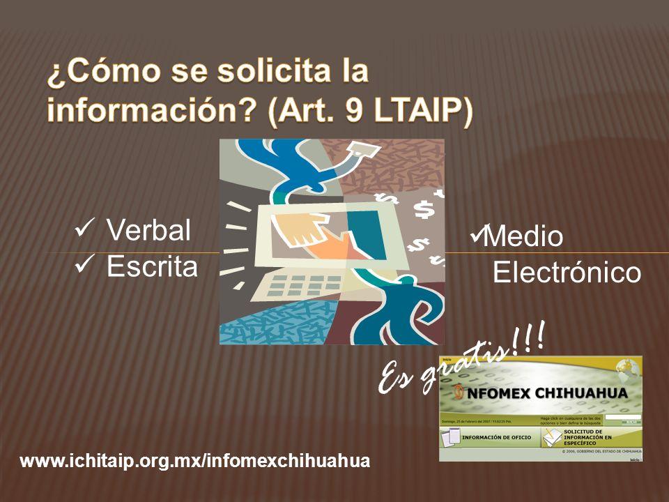 Verbal Escrita Medio Electrónico Es gratis!!! www.ichitaip.org.mx/infomexchihuahua