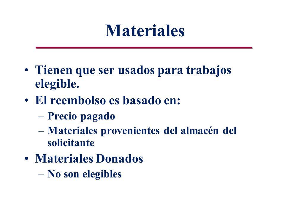 Materiales Tienen que ser usados para trabajos elegible.