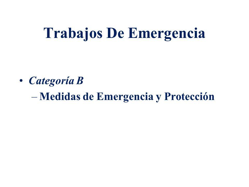 Trabajos De Emergencia Categoría B –Medidas de Emergencia y Protección