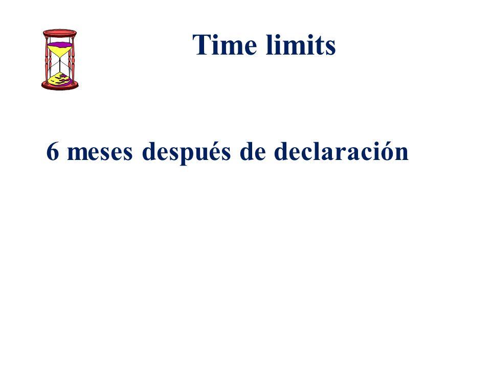 Time limits 6 meses después de declaración