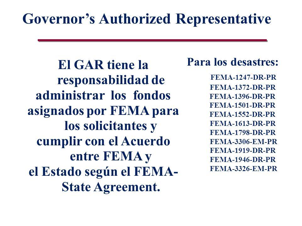 El GAR tiene la responsabilidad de administrar los fondos asignados por FEMA para los solicitantes y cumplir con el Acuerdo entre FEMA y el Estado según el FEMA- State Agreement.
