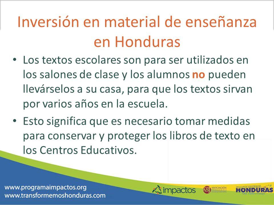 Inversión en material de enseñanza en Honduras Los textos escolares son para ser utilizados en los salones de clase y los alumnos no pueden llevárselo
