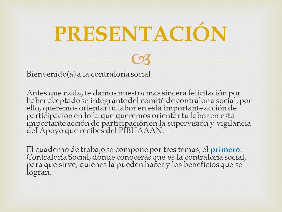 Bienvenido(a) a la contraloría social Antes que nada, te damos nuestra mas sincera felicitación por haber aceptado se integrante del comité de contral
