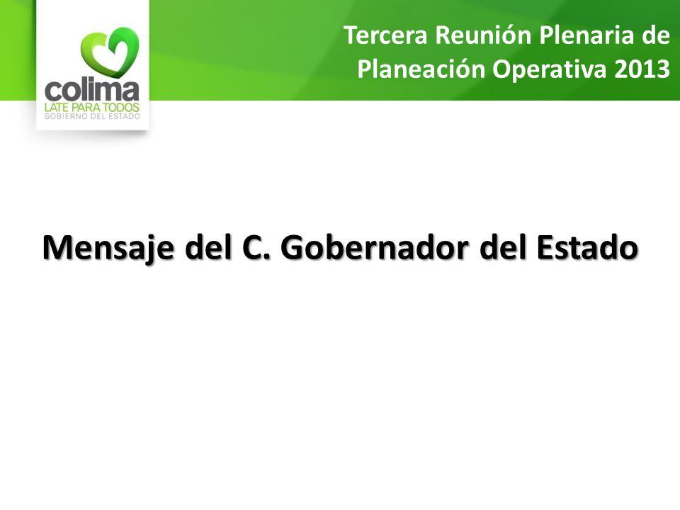 Mensaje del C. Gobernador del Estado Tercera Reunión Plenaria de Planeación Operativa 2013