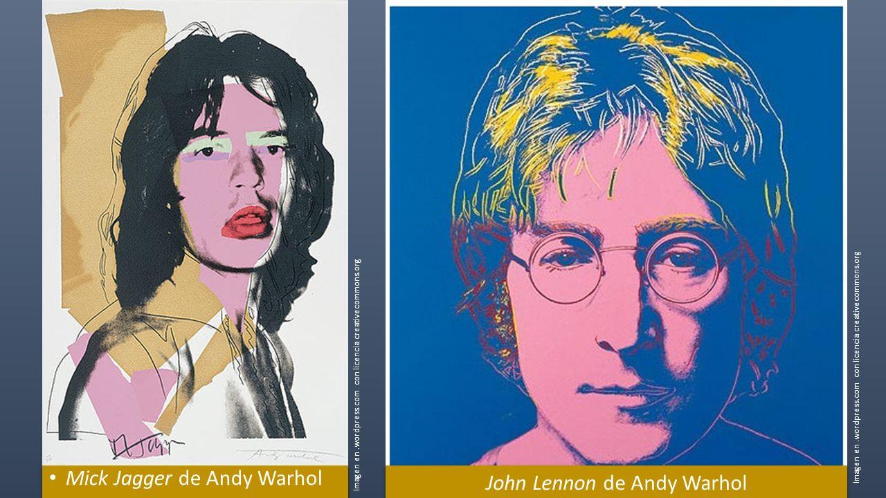 Mick Jagger de Andy Warhol Imagen en.wordpress.com con licencia creativecommons.org John Lennon de Andy Warhol Imagen en.wordpress.com con licencia creativecommons.org