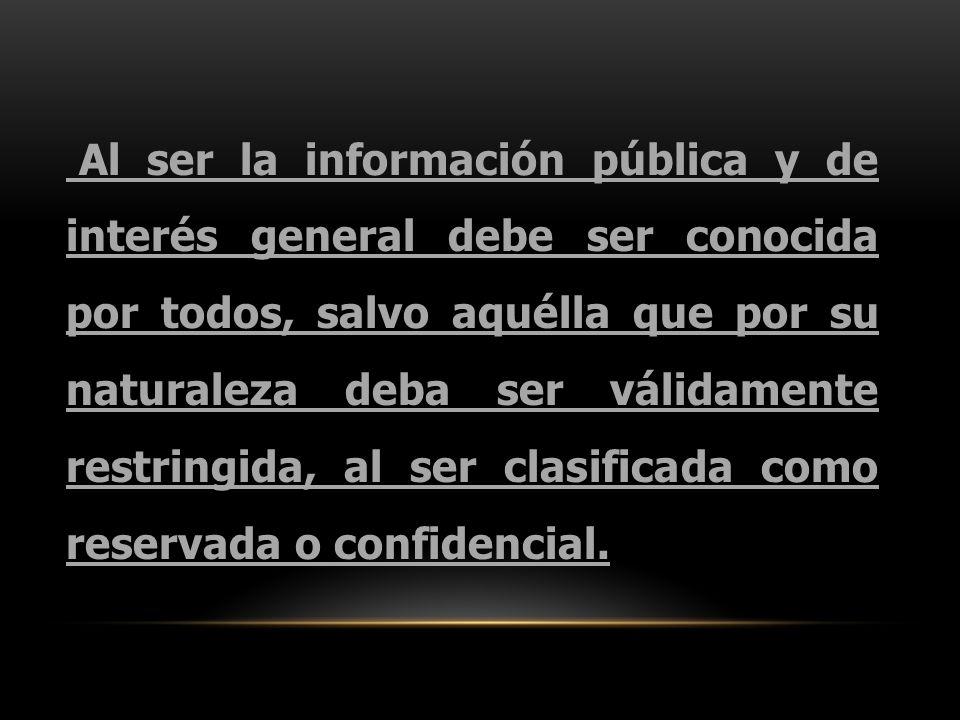 Información a)valor propio y b)valor instrumental b) como presupuesto del ejercicio de otros derechos a) como base para que los gobernados puedan ejercer un control respecto del funcionamiento institucional de los poderes públicos