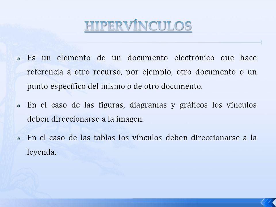 Es un elemento de un documento electrónico que hace referencia a otro recurso, por ejemplo, otro documento o un punto específico del mismo o de otro documento.