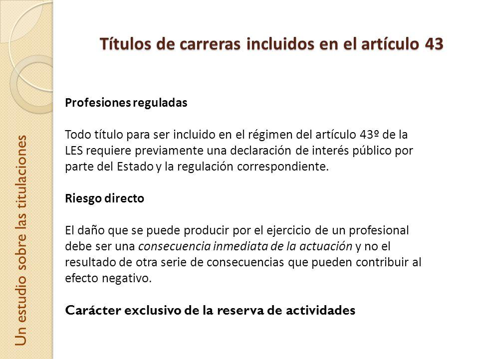 Profesiones reguladas Todo título para ser incluido en el régimen del artículo 43º de la LES requiere previamente una declaración de interés público p