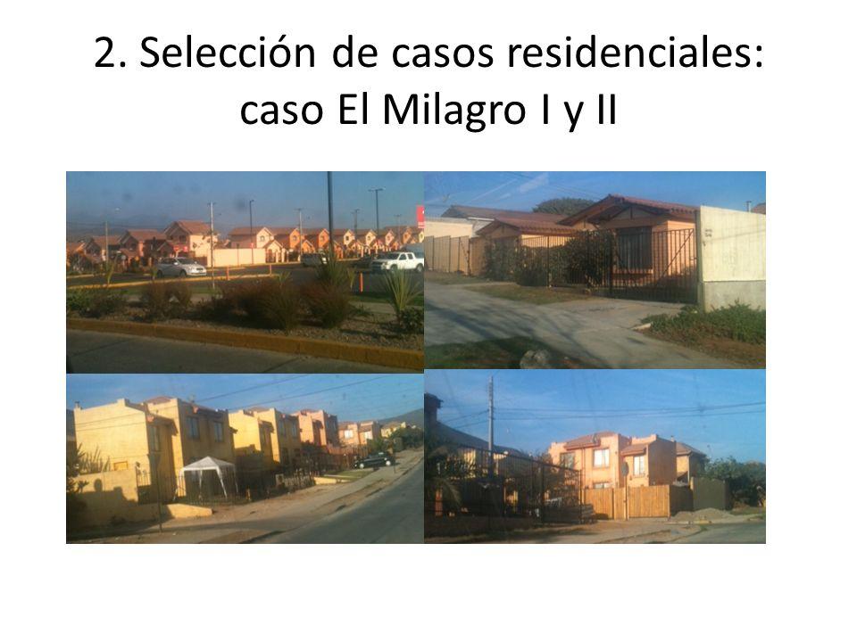2. Selección de casos residenciales: caso El Milagro I y II