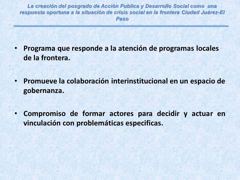 Programa que responde a la atención de programas locales de la frontera.
