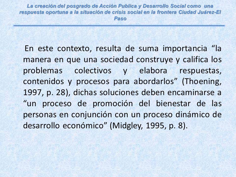 En este contexto, resulta de suma importancia la manera en que una sociedad construye y califica los problemas colectivos y elabora respuestas, contenidos y procesos para abordarlos (Thoening, 1997, p.