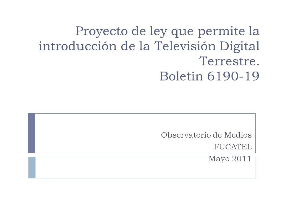 Proyecto de ley que permite la introducción de la Televisión Digital Terrestre.