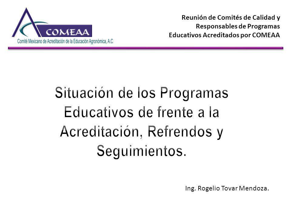 Reunión de Comités de Calidad y Responsables de Programas Educativos Acreditados por COMEAA Ing. Rogelio Tovar Mendoza.