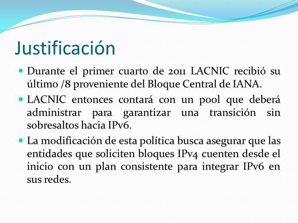 Justificación Durante el primer cuarto de 2011 LACNIC recibió su último /8 proveniente del Bloque Central de IANA.