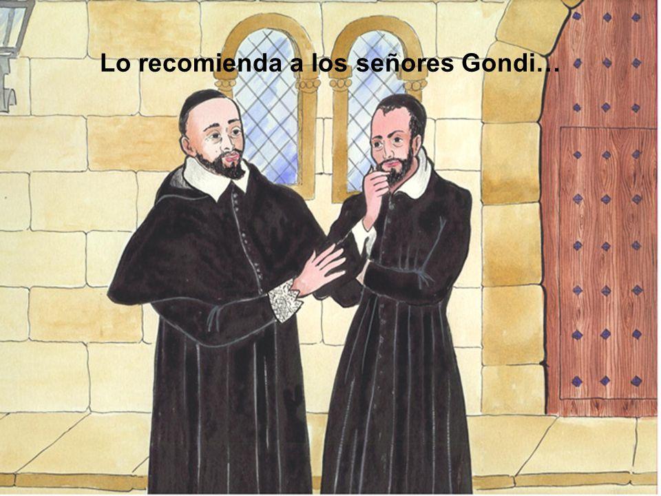 Lo recomienda a los señores Gondi…
