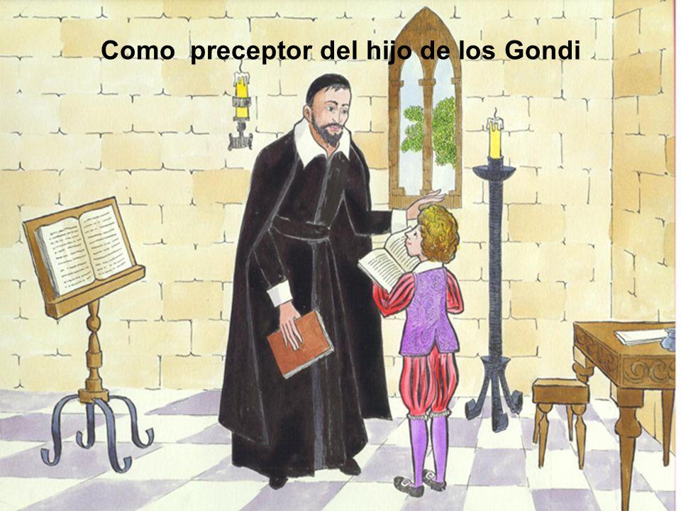 Como preceptor del hijo de los Gondi