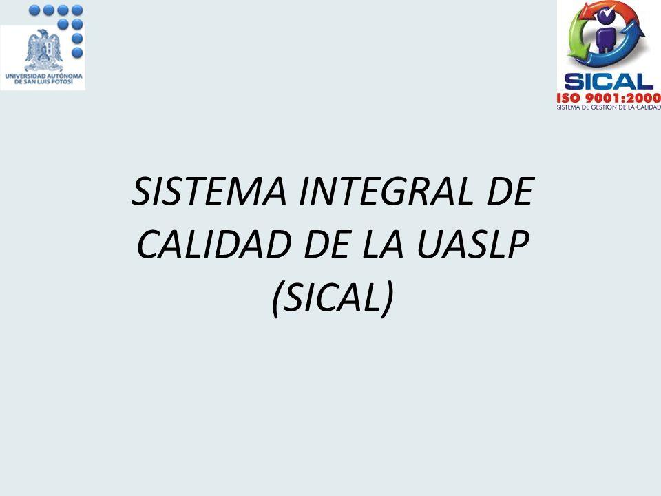 SISTEMA INTEGRAL DE CALIDAD DE LA UASLP (SICAL)