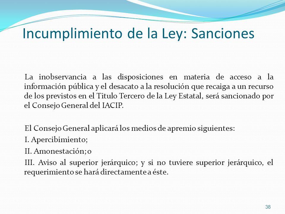 Incumplimiento de la Ley: Sanciones La inobservancia a las disposiciones en materia de acceso a la información pública y el desacato a la resolución q