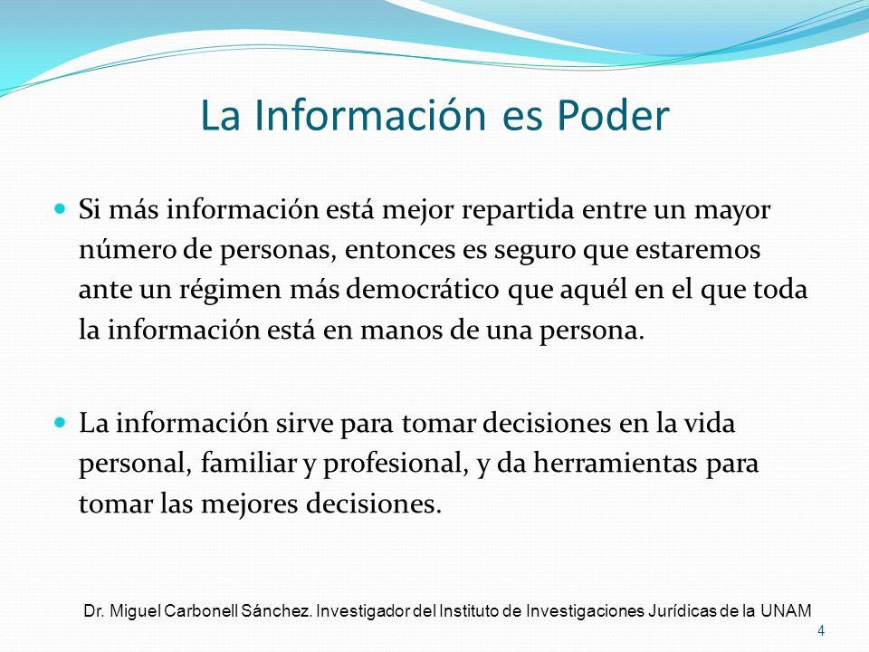 La Información es Poder Si más información está mejor repartida entre un mayor número de personas, entonces es seguro que estaremos ante un régimen má