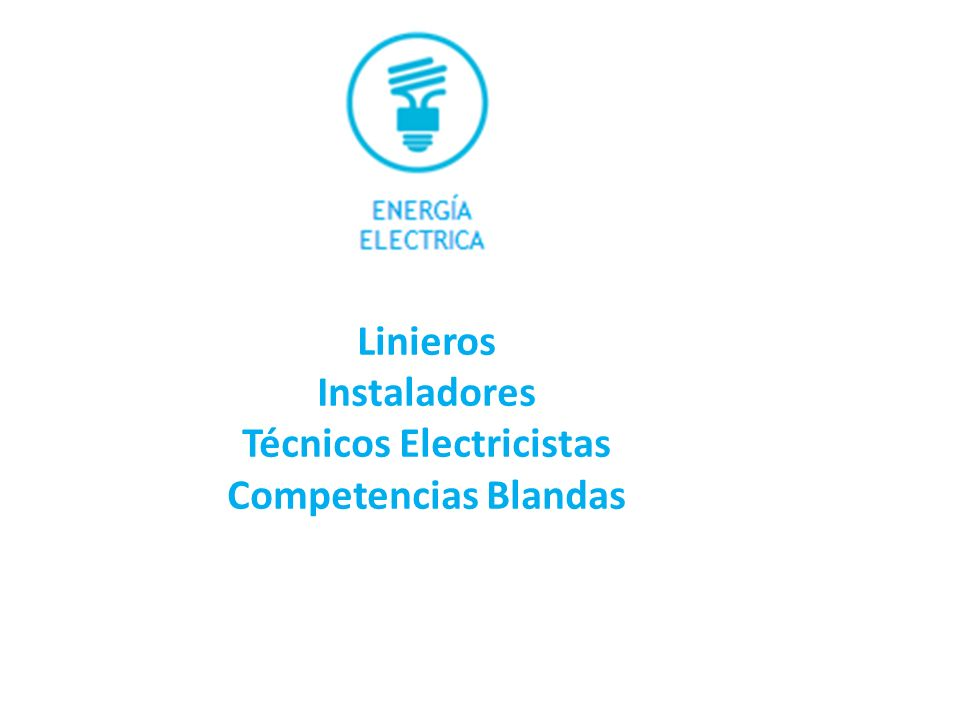 Linieros Instaladores Técnicos Electricistas Competencias Blandas