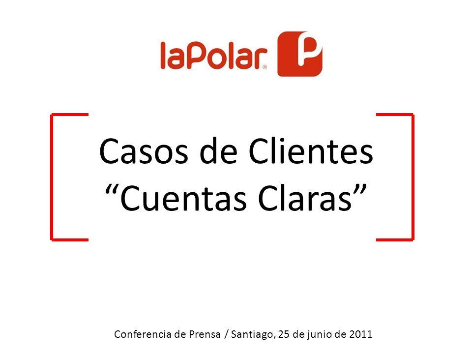 Casos de Clientes Cuentas Claras Conferencia de Prensa / Santiago, 25 de junio de 2011