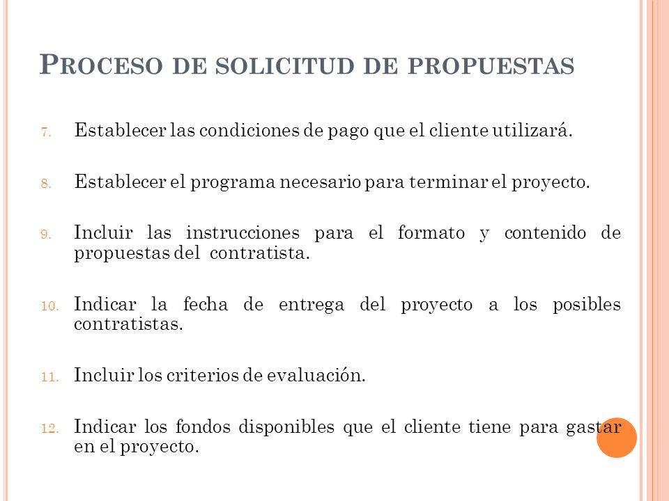 P ROCESO DE SOLICITUD DE PROPUESTAS 7. Establecer las condiciones de pago que el cliente utilizará. 8. Establecer el programa necesario para terminar