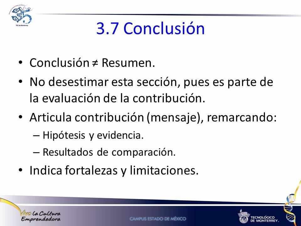 3.7 Conclusión Conclusión Resumen. No desestimar esta sección, pues es parte de la evaluación de la contribución. Articula contribución (mensaje), rem