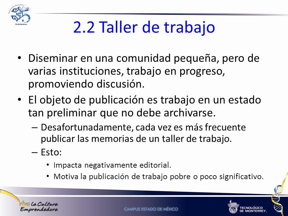 2.2 Taller de trabajo Diseminar en una comunidad pequeña, pero de varias instituciones, trabajo en progreso, promoviendo discusión. El objeto de publi