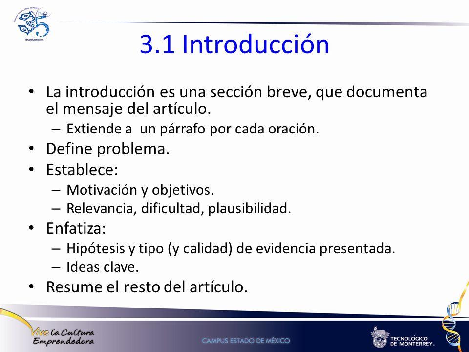3.1 Introducción La introducción es una sección breve, que documenta el mensaje del artículo. – Extiende a un párrafo por cada oración. Define problem