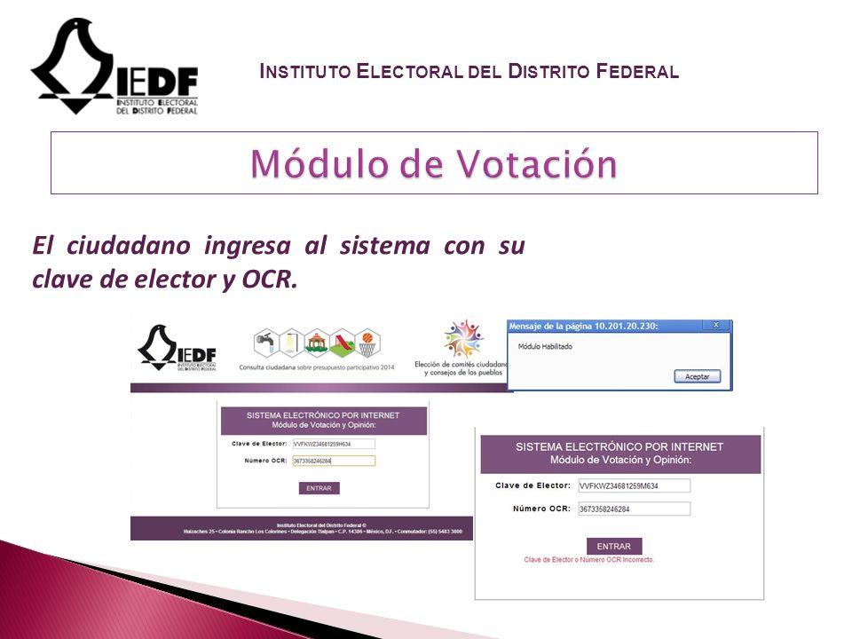 El ciudadano ingresa al sistema con su clave de elector y OCR.
