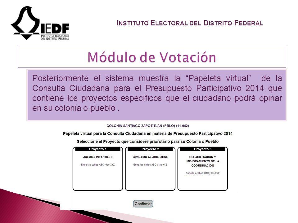 Posteriormente el sistema muestra la Papeleta virtual de la Consulta Ciudadana para el Presupuesto Participativo 2014 que contiene los proyectos específicos que el ciudadano podrá opinar en su colonia o pueblo.