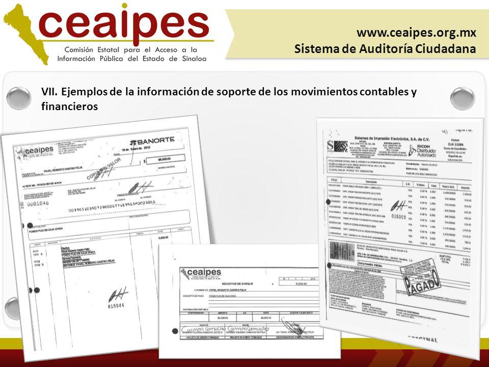 VII. Ejemplos de la información de soporte de los movimientos contables y financieros www.ceaipes.org.mx Sistema de Auditoría Ciudadana