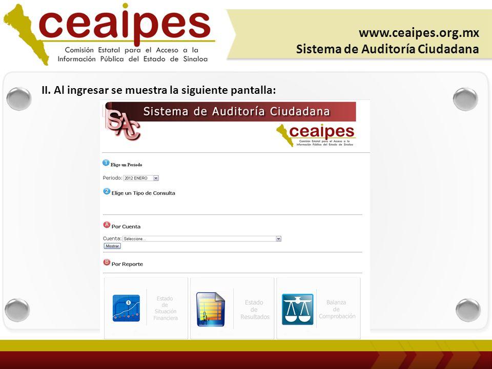 II. Al ingresar se muestra la siguiente pantalla: www.ceaipes.org.mx Sistema de Auditoría Ciudadana