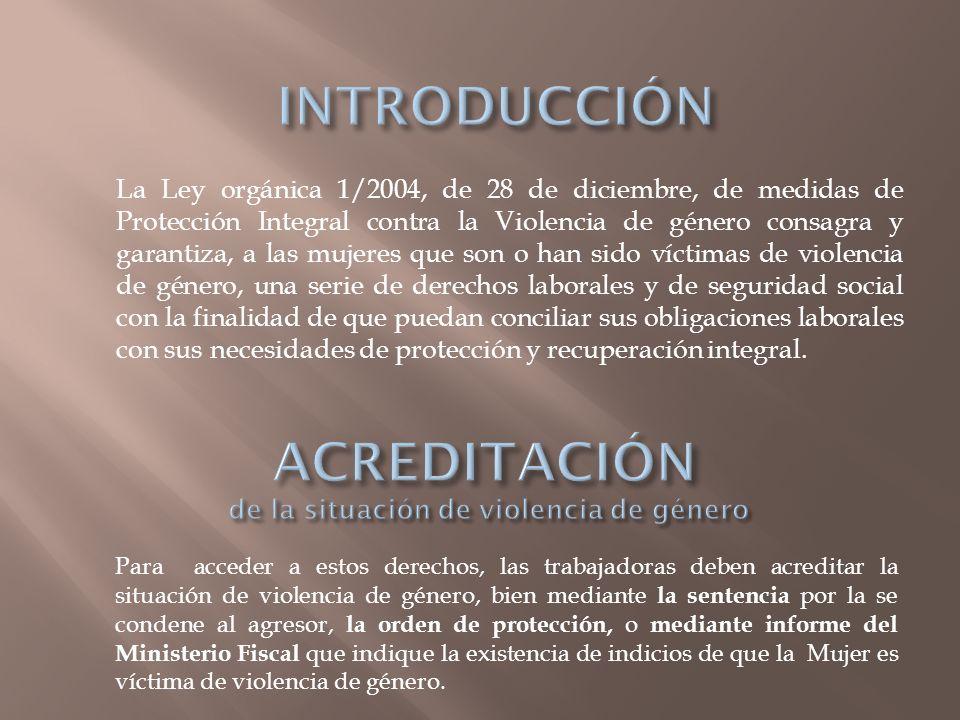 La Ley orgánica 1/2004, de 28 de diciembre, de medidas de Protección Integral contra la Violencia de género consagra y garantiza, a las mujeres que so